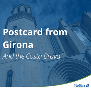 Postcard from Girona and the Costa Brava